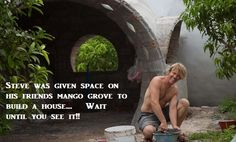 Steve Was Given Space On His Friends Mango Grove To Build His Home: What He Did There Is Amazing!