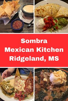 For Mississippi's most delicious Mexican food and best service, my recommendation is Sombra Mexican Kitchen in Ridgeland.