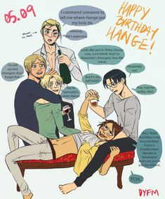 HAPPY FUCKING BIRTHDAY TO HANGE  the veterans got wasted (and Hange and Erwin were losing in strip poker so Erwin abused his position as commander and shut that shit down)