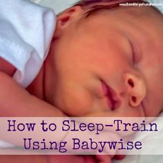 How to Sleep Train Using Babywise
