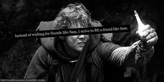 If everyone strived to be like Sam Gamgee, this world would be a better place. Fellowship Of The Ring, Lord Of The Rings, Samwise Gamgee, Rr Tolkien, Quotes About Everything, Aragorn, Middle Earth, Lotr, Make Me Happy