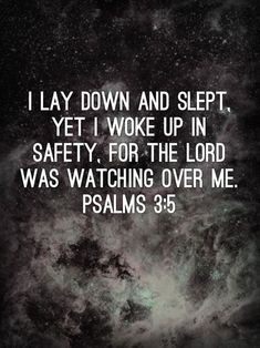 I thank the Lord for a safe night every morning!