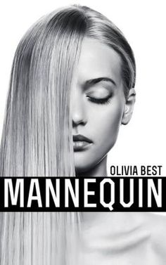 Mannequin (Book One) by Olivia Best, a NYC-based newcomer to the literary scene. Her e-book, sold at Barnes and Noble + Amazon, is a contemporary romance novella set in the glam high-fashion modeling industry of NYC. Published on March 4, 2013 - 76 KB file size.