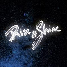 Rise and shine | hand written & photoshop