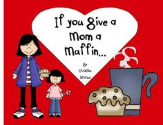"""This book is based on the """"If you give.."""" books by Laura Numeroff. If you Give a Mom a Muffin is a funny book about the life of a busy mom. All moms will understand when they read it!!I put the book together and I have my students illustrate the book for their moms. This is a great gift idea!!"""