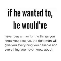 Love Quotes For Her: This is truth. A man will be all You need and want if he truly loves you. True Quotes, Great Quotes, Quotes To Live By, Motivational Quotes, Inspirational Quotes, Real Man Quotes, Dont Need A Man Quotes, Funny Quotes, The Words