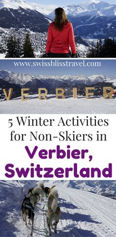You don't have to ski to enjoy Verbier, Switzerland! Check out these 5 winter activities in Verbier that don't include skiing. You can have fun exploring the beautiful country of Switzerland instead of tumbling down the slopes. Make sure you save this Verbier, Switzerland guide to your travel board so you can find it when you're planning your trip. #Verbier #Switzerland