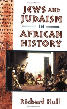 Jews and Judaism in African History by Richard Hull, http://www.amazon.com/dp/1558764968/ref=cm_sw_r_pi_dp_o24nrb0YED83N