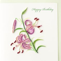 "Quilled ""Happy Birthday"" greeting card has a spray of pale purple oriental lilies decorating the front"