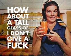 how about a tall glass of.