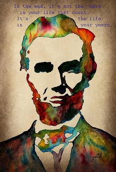 Abraham Lincoln (1809 - 1865)   16th president of US - a timeless leader qualities: self-determination; a fierce drive toward justice; an unwavering commitment to individual freedom. Georgeta Blanaru fineart.
