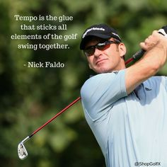 Tempo is the glue that's sticks all elements of the golf swing together - @NickFaldo006 #golfing #GolfSwing #quotes