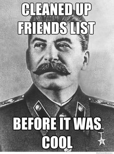 (Hipster Stalin) .....the good old fashioned way.