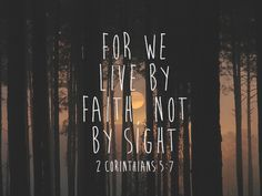 We live by faith not by sight quotes faith bible christian scriptures