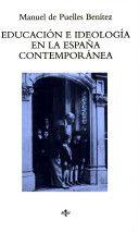 Educación e ideología en la España contemporánea / Manuel de Puelles Benítez