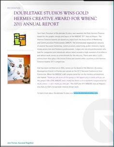 We were featured in the latest WBENC report for winning a Gold Hermes for the design of their annual report! Woo hoo! To see the whole report, visit this site, we are on page 30. (http://www.wbenc.org/tools/WBENC-NEWS/Presidents-Report-Magazine/)