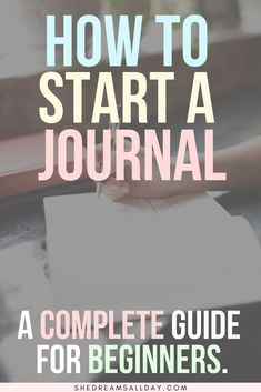 How to start a journal - the ultimate guide for beginners. Journaling made easy. Learn how you can stick to your new journaling habit, the different types of journals, which journaling supplies to use and how and where to get started on your journaling journey. #journaling