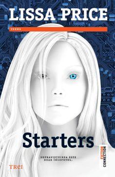 STARTERS - un fantasy inteligent, inventiv; o lectura captivanta. Starters Lissa Price, Roman, Salvia, Science Fiction, Lisa, Books, Movie Posters, Peonies, Connection