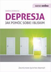 Samo Sedno - Depresja. Jak pomóc sobie i bliskim - ebook http://kioskonline.nextore.pl/ebooki/samo_sedno_-_depresja__jak_pomoc_sobie_i_bliskim_p85912.xml