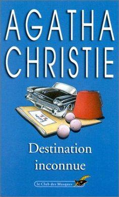 Destination inconnue (Club Des Masque) (French Edition): Christie, Agatha