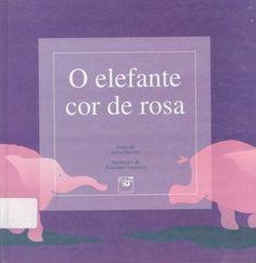O elefante cor de rosa / conto de Luísa Dacosta ; il. Francisco Santarém. 2a ed. Porto : Civilização, 1996.  ISBN 972-26-1187-9.  in http://catalogolx.cm-lisboa.pt
