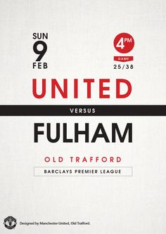Match poster. Manchester United vs Fulham, 9 February 2014. Designed by @manutd.