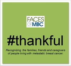 Recognizing the families, friends, and caregivers of people living with metastatic breast cancer. #thankful