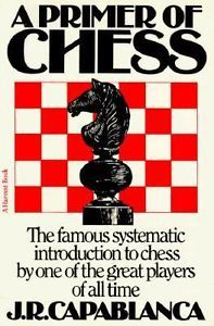 J. R. Capablanca, A primer of chess