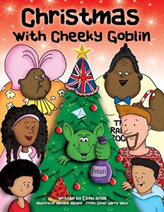 Christmas With Cheeky Goblin by Esinu Afele http://www.amazon.com/dp/B016V7UL8Q/ref=cm_sw_r_pi_dp_XnFmwb0HXQQ2Y