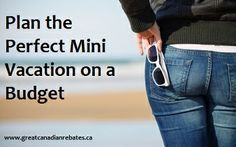 Plan the Perfect Mini Vacation on a Budget [ PropFunds.com ] #fun #funds #investment