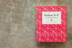 FASHION A TO Z / Alabama Chanin Journal