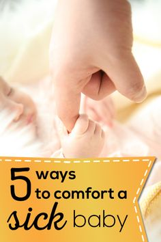 5 ways to comfort a sick baby with a cold or flu