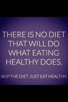 there is no #diet that will do what eating healthy does! #healthy #motivation