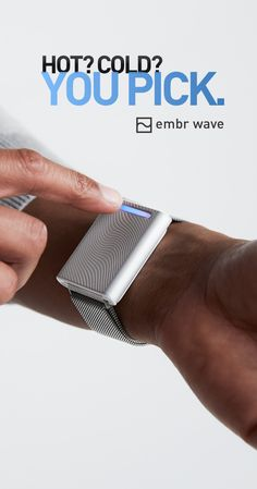 Ever wish you could cool down in a hot subway car? Or warm up in the icebox that is your office? Embr Wave is the first wristband that harnesses temperature to improve your overall comfort. Just press. Let your body do the rest.