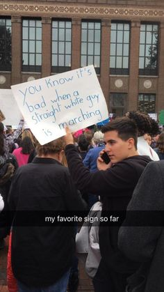 You know it's bad when a straight white guy is marching. Funny Quotes, Funny Memes, Hilarious, Memes Humor, Photo Snapchat, Angst Quotes, Protest Signs, Power To The People, Faith In Humanity