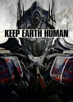TRANSFORMERS Optimus Prime Keep Earth Human Propaganda Poster