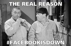 The real reason #facebookisdown #threestooges #thethreestooges