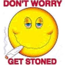 Don't Worry - Get Stoned