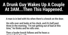 A Drunk Man Knocks On A Door At 3am. What Happens Next Is Hilarious.