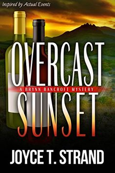 Overcast Sunset: A Brynn Bancroft Mystery by Joyce T Strand https://www.amazon.com/dp/B01M4P4S3Z/ref=cm_sw_r_pi_dp_x_x6ljyb3G3Y678