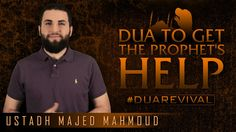 Dua To Get The Prophet's Help ᴴᴰ - #DuaRevival [Ustadh Majed Mahmoud] Support the Dawah - Click here to donate: http://www.gofundme.com/The-Daily-Reminder