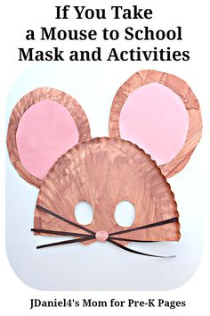Mouse Mask: If You Take a Mouse to School! A great craft for back to school with preschool and kindergarten!