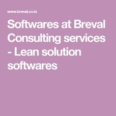 Softwares at Breval Consulting services - Lean solution softwares