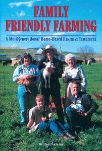 Another desired book.   Family Friendly Farming: A Multi-Generational Home-Based Business Testament: Joel Salatin: