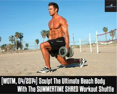 [WOTM, 04/2014] Sculpt The Ultimate Beach Body With The SUMMERTIME SHRED Workout Shuttle