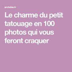 Le charme du petit tatouage en 100 photos qui vous feront craquer