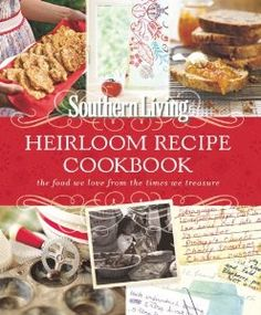 Nothing like Southern cooking! Southern Living Heirloom Recipe Cookbook: The Food We Love From The Times We Treasure: Editors of Southern Living Magazine: 9780848734817: Amazon.com: Books