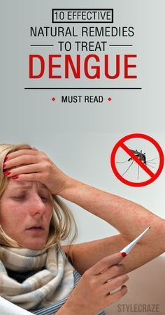 There is no vaccine or specific medicine for dengue. But there are several home remedies for dengue that can help in reducing the pain & aid to speedy recovery