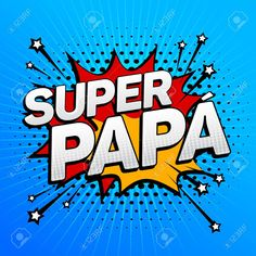 Find Super Papa Super Dad Spanish Text stock images in HD and millions of other royalty-free stock photos, illustrations and vectors in the Shutterstock collection. Fathers Day Cake, Fathers Day Crafts, Happy Fathers Day Images, Happy Mothers Day, Happy Birthday Papa, Dad Cake, Father's Day Celebration, Pop Art Wallpaper, Dad Quotes