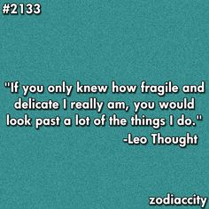 leo - I wish people treated each other more like they know the other can be fragile.